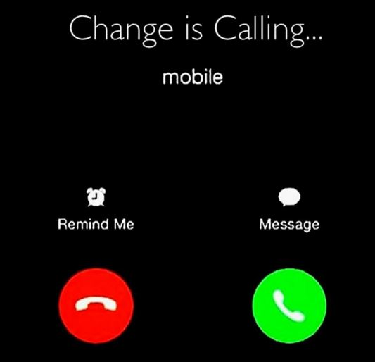 Change is calling